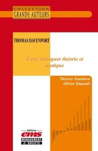 Thierno Tounkara et Olivier Dupouët - Thomas Davenport. Faire dialoguer théorie et pratique.
