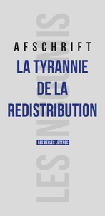 Thierry Afschrift - La tyrannie de la redistribution.