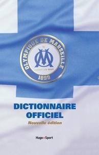Thierry Agnello et Jérôme Andreacchio - Dictionnaire officiel de l'Olympique de Marseille.