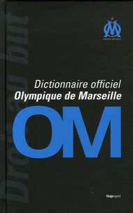 Thierry Agnello - Dictionnaire officiel Olympique de Marseille.