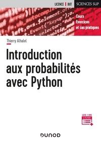 Thierry Alhalel - Introduction aux probabilités avec Python - Cours, exercices et cas pratiques.