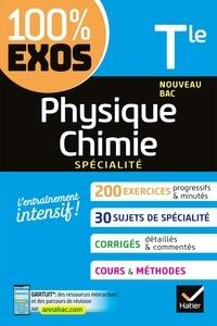Thierry Alhalel et Joël Carrasco - Physique-Chimie Tle générale (spécialité) - exercices résolus - Nouveau bac Terminale.