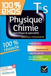 Thierry Alhalel et Jérôme Fréret - Physique-Chimie Tle S Spécifique et spécialité - Exercices résolus - Terminale S.