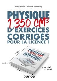 Thierry Alhalel et Philippe Schwemling - Physique - 1350 cm3 d'exercices corrigés pour la Licence 1.