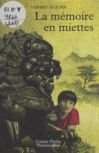 Thierry Alquier et Claude Cachin - La mémoire en miettes.