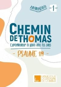 Thierry Amelie - Chemin de Thomas - Expérimenter la Bible avec les sens (Psaume 119).