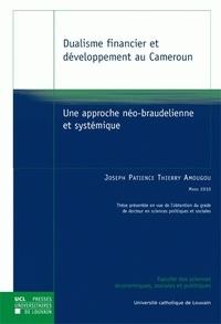 Thierry Amougou - Dualisme financier et développement au Cameroun - Une approche néo-braudélienne et systémique.