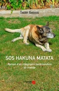 Thierry Amougou - SOS HAKUNA MATATA.