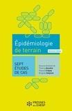 Thierry Ancelle et Pascal Crépey - Epidémiologie de terrain - 7 études de cas.