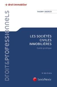 Thierry Andrier - Les sociétés civiles immobilières - Guide pratique.