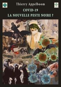 Thierry Appelboom - Covid-19, la nouvelle peste noire?.