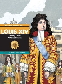 Thierry Aprile et Antoine Ronzon - Louis XIV.