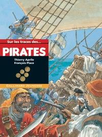 Thierry Aprile et François Place - Sur les traces des pirates.