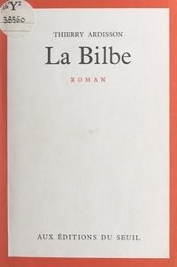 Thierry Ardisson - La Bilbe.
