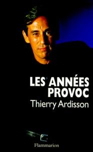Thierry Ardisson - Les années provoc.