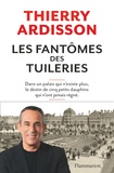 Thierry Ardisson - Les fantômes des Tuileries.