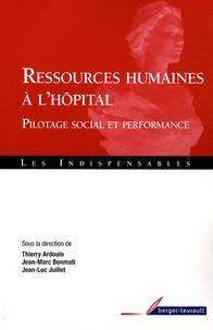 Thierry Ardouin et Jean-Marc Bonmati - Ressources humaines à l'hôpital - Pilotage social et performance.