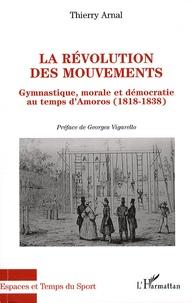 La révolution des mouvements - Gymnastique, morale et démocratie au temps dAmoros (1818-1838).pdf