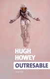Thierry Arson et Hugh Howey - Outresable.