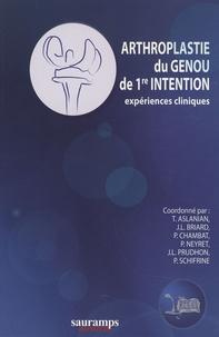 Thierry Aslanian et Pierre Chambat - Arthroplastie du genou de première intention - Expériences cliniques.