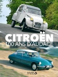 Thierry Astier - Citroën - 100 ans d'audace.