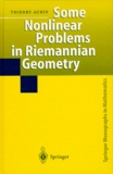 Thierry Aubin - Some Nonlinear Problems in Riemannian Geometry.