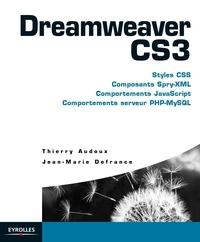 Thierry Audoux et Jean-Marie Defrance - Dreamweaver CS3 - Styles CSS, Composants Spry-XLM,  Comportements JavaScript, Comportements serveur PHP-MySQL.