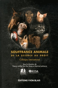 Thierry Auffret Van der Kemp et Martine Lachance - Souffrance animale : de la science au droit - Colloque international.
