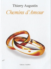 Thierry Augustin - Chemins d'Amour.