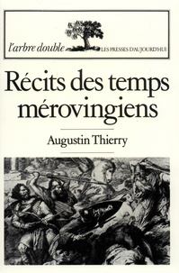 Thierry Augustin - Récits des temps mérovingiens.