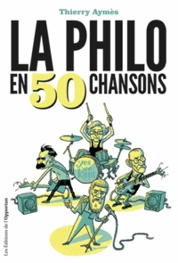 Thierry Aymès - La philo en 50 chansons.