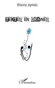 Thierry Aymès - Textes en graines.