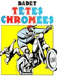 Thierry Badet - Têtes chromées.