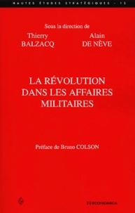 Thierry Balzacq et Alain De Neve - La révolution dans les affaires militaires.