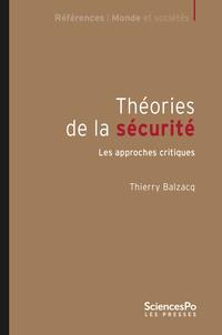 Thierry Balzacq - Théories de la sécurité - Les approches critiques.