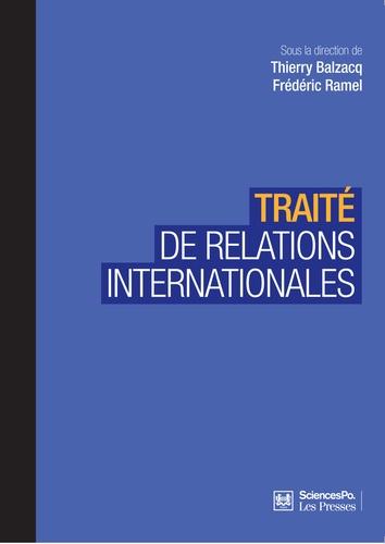 Thierry Balzacq et Frédéric Ramel - Traité de relations internationales.