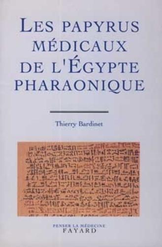 Thierry Bardinet - Les papyrus médicaux de l'Egypte pharaonique - Traduction intégrale et commentaire.