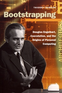Bootstrapping - Douglas Engelbart, Coevolution, and the Origins of Personal Computing.pdf