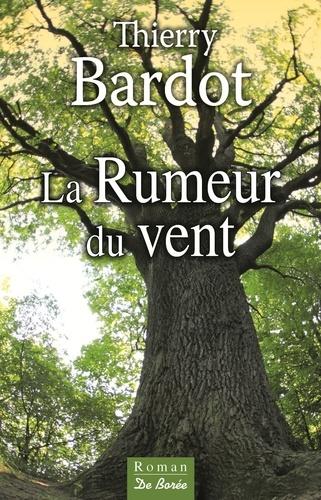 Thierry Bardot - La rumeur du vent.