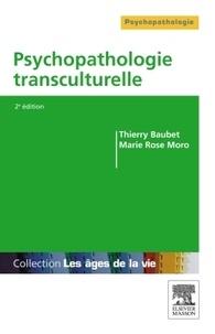 Thierry Baubet et Marie Rose Moro - Psychopathologie transculturelle.