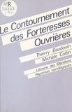 Thierry Baudoin et Michèle Collin - Le contournement des forteresses ouvrières - Précarité et syndicalisme.