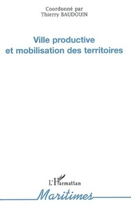 Thierry Baudouin - Ville productive et mobilisation des territoires.