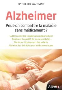 Thierry Bautrant - Alzheimer - Peut-on combattre la maladie sans médicament ?.