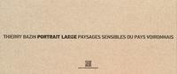Thierry Bazin - Portrait large - Paysages sensibles du pays voironnais.