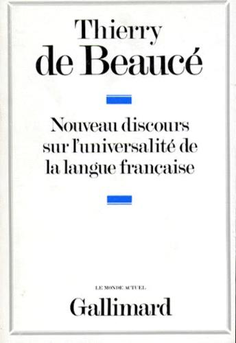 Thierry Beauce - Nouveau discours sur l'universalité de la langue française.