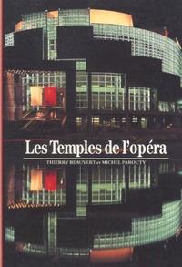 Thierry Beauvert et Michel Parouty - Les temples de l'Opéra.