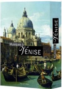 Thierry Beauvert et Ernst Theodor Amadeus Hoffmann - Musiques à Venise - Coffret en 3 volumes : Ecouter Venise ; Le violon de Crémone ; Antonio Vivaldi.