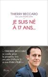 Thierry Beccaro - Je suis né à 17 ans....