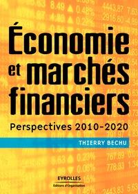 Thierry Béchu - Economie et marchés financiers - Perspectives 2010-2020.