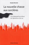 Thierry Bécourt - La nouvelle chasse aux sorcières - Une propagande qui détruit des réputations et des vies.